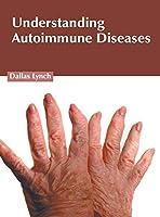 Understanding Autoimmune Diseases