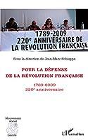 Pour la défense de la Révolution française: 1789-2009 220e anniversaire
