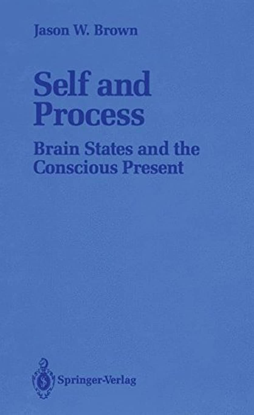 実現可能性ソビエト建物Self and Process: Brain States and the Conscious Present