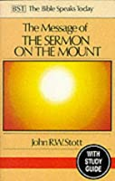 The Message of the Sermon on the Mount: With Study Guide: Christian Counter-culture (The Bible Speaks Today)