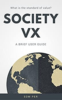 [Per, Som]のSociety VX: A Brief User Guide (English Edition)