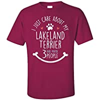 Cute Lakeland Terrier Gift I Just Care About My Dog - Unisex T-Shirt