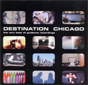 デスティネーション・シカゴ~ザ・ヴェリー・ベスト・オブ・ガイダンス・レコーディングス