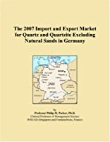 The 2007 Import and Export Market for Quartz and Quartzite Excluding Natural Sands in Germany