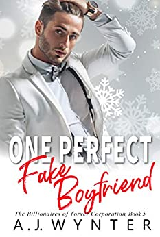 One Perfect Fake Boyfriend (The Billionaires of Torver Corporation Book 5) by [Wynter, A.J.]