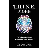 T.H.I.N.K. More: The Key to Business Communication Success