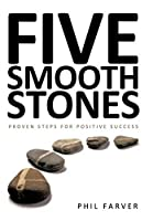 Five Smooth Stones: Proven Steps for Positive Success