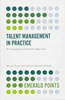 Talent Management in Practice: An Integrated and Dynamic Approach (Emerald Points)