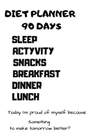 Diet Planner 90 Days: Fitness Tracker Daily Planner Diet Food  Exercise & Diet Journal 12 Week Diet Planner 3 Month Diet Tracker Gym Planner Diet 111 Pages