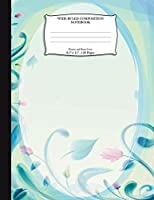 Wide Ruled Composition Notebook. Flowers and Plants Cover. 8.5 X 11. 120 Pages: Flower Design Teal Frame Art Cover. Wide Ruled Composition Book. Wide Ruled Paper for Kids, Girls, Boys, Students, Teachers, Elementary School. Wide Ruled Journal. Wide Ruled Notebook. Large Notebook. Legal Ruled Paper.