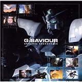G-SAVIOR (日本語版) ― オリジナル・サウンドトラック (ガンダム誕生20周年スペシャル)