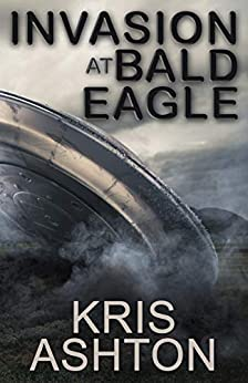 Invasion at Bald Eagle by [Ashton, Kris, Fiction, Digital]