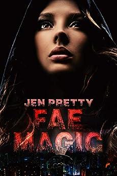 Fae Magic (Alexandra Everest Series Book 1) by [Pretty, Jen]