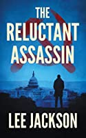 The Reluctant Assassin (Atcho International Spy Thrillers)