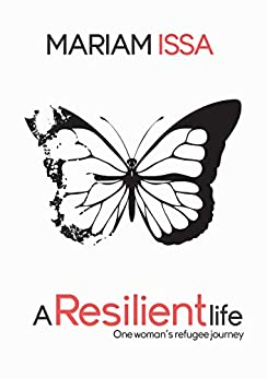 A Resilient Life by [Issa, Mariam]