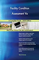 Facility Condition Assessment Va A Complete Guide - 2020 Edition
