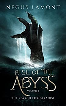 Rise of the Abyss (The Search for Paradise Book 1) by [Lamont, Negus]