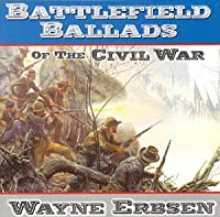 Battlefield Ballads of the Civil War