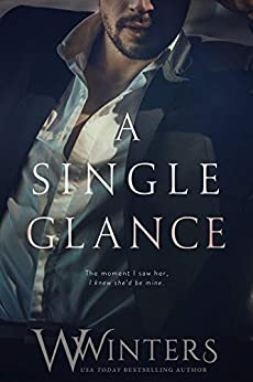 A Single Glance (Irresistible Attraction Book 1) by [Winters, W., Winters, Willow]