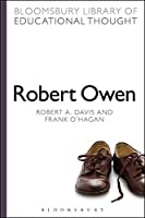 Robert Owen (Bloomsbury Library of Educational Thought)
