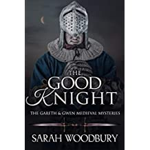 The Good Knight (The Gareth & Gwen Medieval Mysteries Book 1)
