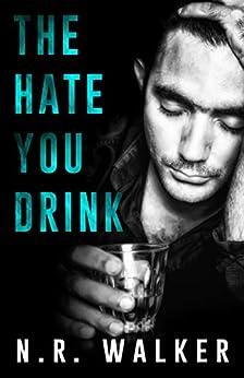 The Hate You Drink by [Walker, N.R.]