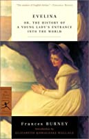 Evelina: or, The History of a Young Lady's Entrance into the World (Modern Library Classics)
