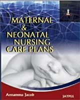 Maternal and Neonatal Nursing Care Plans