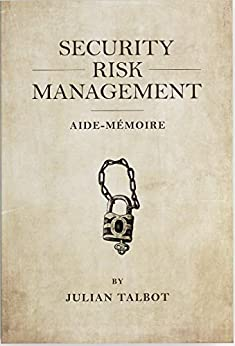 [Talbot, Julian]のSecurity Risk Management Aide-Mémoire (English Edition)