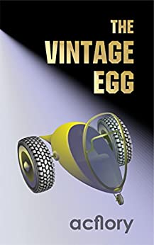 [flory, ac]のThe Vintage Egg (Postcards From Tomorrow Book 1) (English Edition)