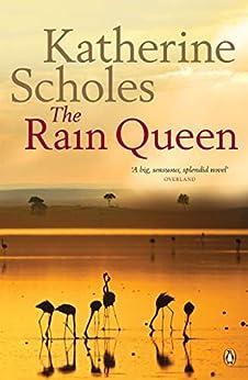 The Rain Queen by [Scholes, Katherine]