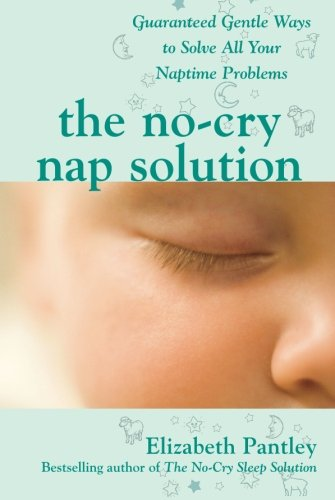 The No-Cry Nap Solution: Guara...
