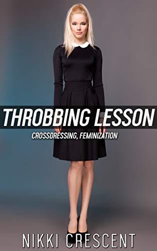 THROBBING LESSON: Crossdressing, Feminization (English Edition)