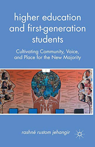 Download Higher Education and First-Generation Students: Cultivating Community, Voice, and Place for the New Majority 1137293233
