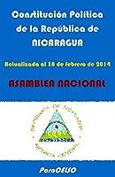 CONSTITUCIÓN POLÍTICA DE LA REPÚBLICA DE NICARAGUA: ACTUALIZADA AL 18 DE FEBRERO DE 2014