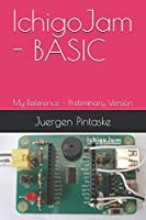 IchigoJam - BASIC: My Reference - Preliminary Version