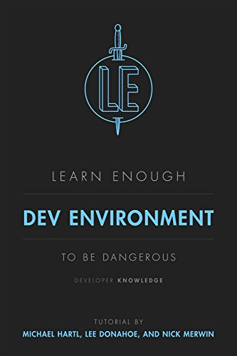 Learn Enough Dev Environment to Be Dangerous: A tutorial introduction to computer development environments (English Edition)の詳細を見る