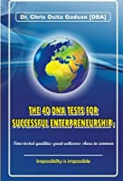 The 40 DNA Tests For Successful Entrepreneurship: Time-tested qualities great achievers share in common.: Impossibility is impossible [並行輸入品]