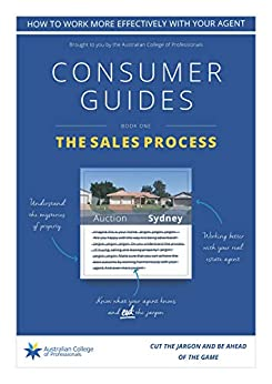 The Sales Process: Consumer Guide (Property Consumer Guide Book 1) by [Sullivan, Roslyn]