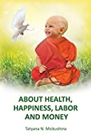 About Health, Happiness, Labor and Money