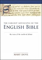 The Earliest Advocates of the English Bible: The Texts of the Medieval Debate (Exeter Medieval Texts and Studies)