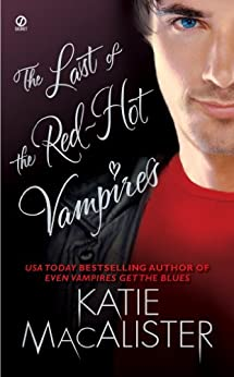 The Last of the Red-Hot Vampires (Dark Ones series) by [Macalister, Katie]