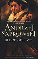 Blood of Elves: Witcher 3 (The Witcher)