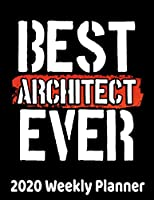 """Best Architect Ever: Architecture Lover Planner - 2020 Daily Weekly and Monthly Planner - Architects 2020 Planner - Calendar and Organizer - 2020 One Year Planner - 12 Month 8.5"""" x 11"""" 120 Pages"""