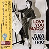 Love You Madly by New York Trio (2007-12-15)