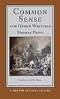 Common Sense and Other Writings: Authoritative Texts, Contexts, Interpretations (Norton Critical Edition)