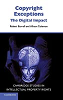Copyright Exceptions: The Digital Impact (Cambridge Intellectual Property and Information Law)