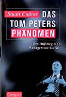 Das Tom Peters Phaenomen. Der Aufstieg eines Management- Gurus