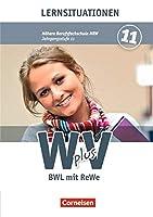 Wirtschaft fuer Fachoberschulen und Hoehere Berufsfachschulen - W plus V - Hoehere Berufsfachschule NRW 1: 11. Jahrgangsstufe. BWL mit Rechnungswesen: Arbeitsbuch mit Lernsituationen