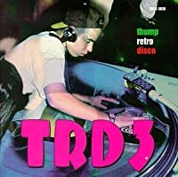 Thump Retro Disco 3 by Various Artists